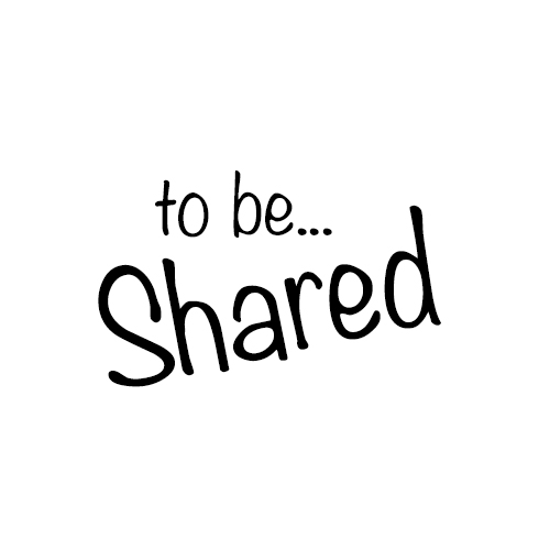 To be SHARED